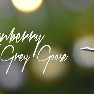 Cranberry Grey Goose
